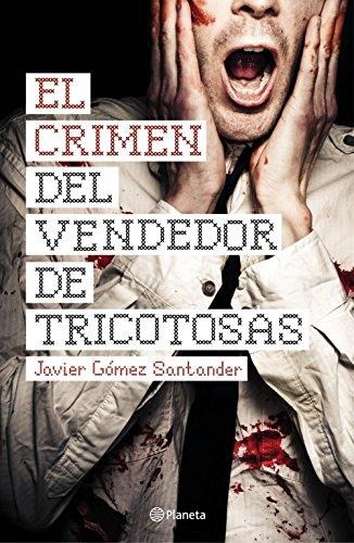 El crimen del vendedor de tricotosas (Spanish Edition) by [Santander, Javier Gómez
