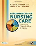 Fundamentals of Nursing Care: Concepts, Connections and Skills