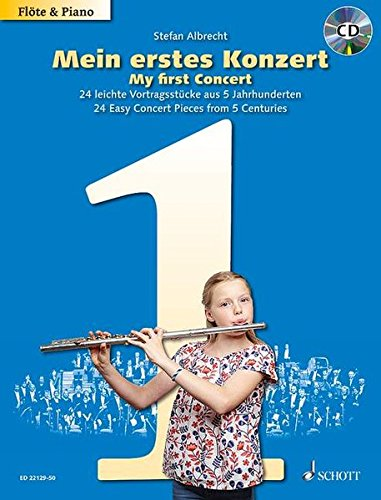 Mein erstes Konzert: 24 leichte Vortragsstücke aus 5 Jahrhunderten. Flöte und Klavier. Ausgabe mit CD.
