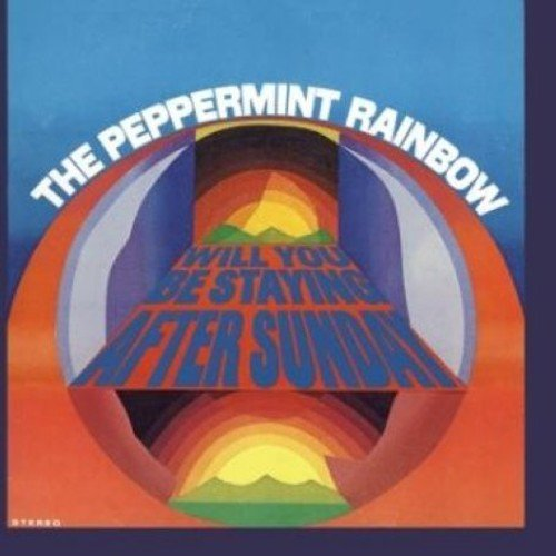 Will You Be Staying After Sunday? /  Peppermint Rainbow by REV-OLA