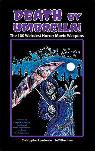 Death by Umbrella! The 100 Weirdest Horror Movie Weapons