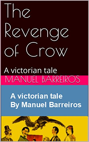 The Revenge of Crow: A victorian tale - Isis Daisy