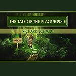 The Tale of the Plaque Pixie | Richard E Schmidt