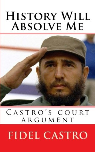 History Will Absolve Me 5x8: Castro's court argument