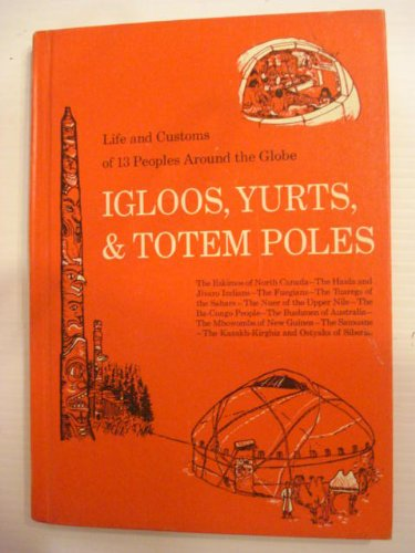 (Igloos Yurts And Totem Poles)