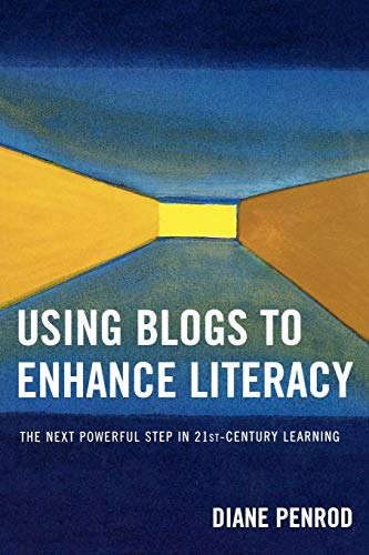 Using Blogs to Enhance Literacy: The Next Powerful Step in 21stCentury Learning