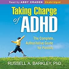 Taking Charge of ADHD, Third Edition: The Complete, Authoritative Guide for Parents | Livre audio Auteur(s) : Russell A. Barkley Narrateur(s) : Abby Craden
