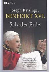 Salz der Erde: Christentum und katholische Kirche im neuen Jahrtausend. Ein Gespräch mit Peter Seewald