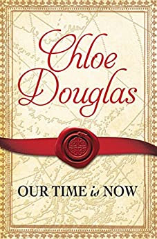 Our Time Is Now (A Time Wanderer Novel) by [Douglas, Chloe]