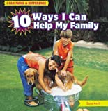 10 Ways I Can Help My Family, Sara Antill, 1448863678