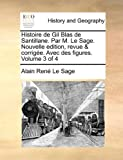 Histoire de Gil Blas de Santillane Par M le Sage Nouvelle Edition, Revue and Corrigée Avec des Figures, Alain Rene Le Sage, 1140999311