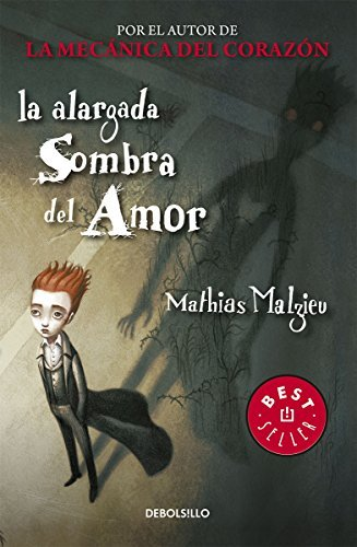 Alargada sombra del amor / Enlarged shadow of Love (Spanish Edition) by Mathias Malzieu (2014-01-11): Amazon.com: Books