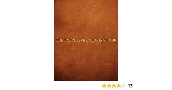 Amazon.com: The Executive Coloring Book (9780735215573): Hans, Marcie,  Altman, Dennis, Cohen, Martin A.: Books