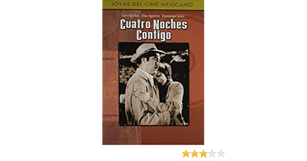 Amazon.com: Cuatro Noches Contigo by Luis Aguilar: Luis Aguilar;Elsa Aguirre;Domingo Soler;Jose Luis Murillo: Movies & TV