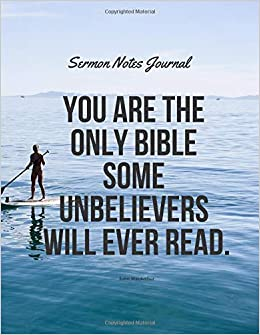 Sermon Notes Journal - You are the only Bible some