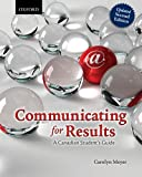 Communicating for Results : A Canadian Student's Guide, Meyer, Carolyn Margaret, 019900630X