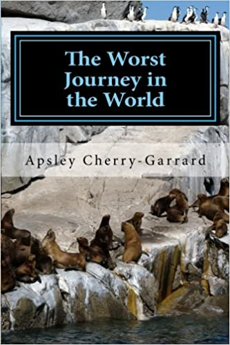 The Worst Journey In The World Apsley Cherry Garrard 9781548803032