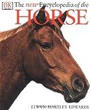 The New Encyclopedia of the Horse, Elwyn Hartley Edwards, 0789471817
