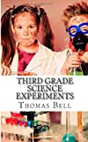 Third Grade Science Experiments, Thomas Bell and Homeschool Homeschool Brew, 1499692277