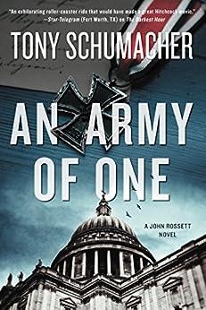 An Army of One: A John Rossett Novel by [Schumacher, Tony]