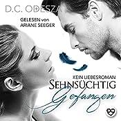 Sehnsüchtig - Gefangen: Kein Liebesroman (Sehnsüchtig 2) | D. C. Odesza