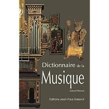 DICTIONNAIRE DE LA MUSIQUE (French Edition)