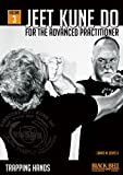 Jeet Kune Do for Advanced Practitioner 3: Trapping Hands