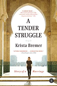 A Tender Struggle: Story of a Marriage by [Bremer, Krista]
