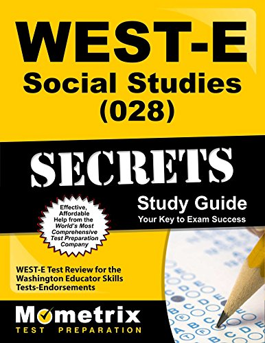WEST-E Social Studies (028) Secrets Study Guide: WEST-E Test Review for the Washington Educator Skills Tests-Endorsements (Secrets (Mometrix))