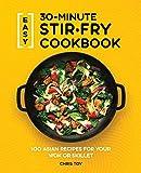 Easy 30-Minute Stir-Fry Cookbook: 100 Asian Recipes