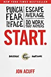 img - for Start.: Punch Fear in the Face, Escape Average, and Do Work That Matters book / textbook / text book