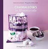 Chamallows, Les 30 recettes culte