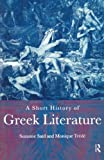 img - for A Short History of Greek Literature by Suzanne Said (1999-10-28) book / textbook / text book