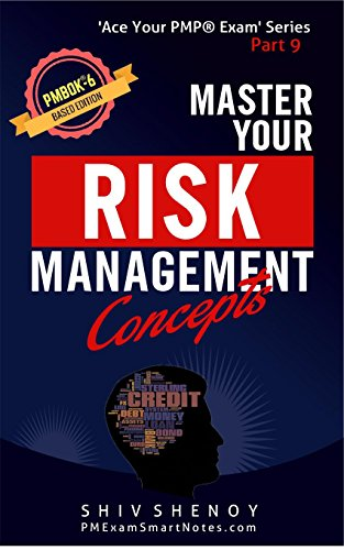 Master Your Risk Management Concepts: For PMBOK® 6th Edition - Essential PMP® Concepts Simplified (Ace Your PMP® Exam Book 9) (English Edition)