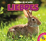 Liebres / Rabbits (Animales en mi patio) (Spanish Edition)