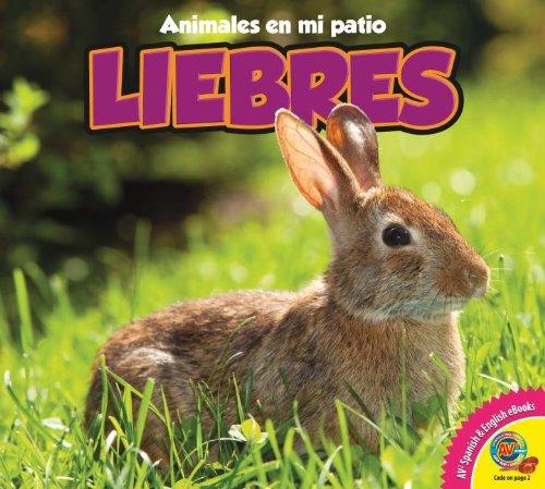 Liebres / Rabbits (Animales en mi patio) (Spanish Edition) by Av2 by Weigl