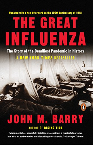 - The Great Influenza: The Story of the Deadliest Pandemic in History