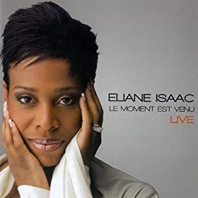 Amazon.com: Le Moment Est Venu: Eliane Isaac: MP3 Downloads