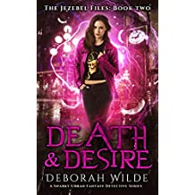 Death & Desire: A Snarky Urban Fantasy Detective Series (The Jezebel Files Book 2)