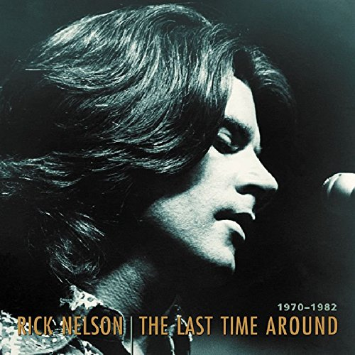 The Last Time Around: 1970-1982 by Nelson, Ricky