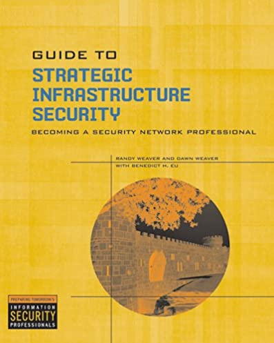 guide to strategic infrastructure security 9781418836610 computer rh amazon com Data Security National Infrastructure Protection Plan