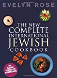 By Evelyn Rose - The New Complete International Jewish Cookbook (3rd Revised edition)
