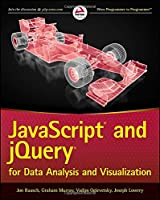 JavaScript and jQuery for Data Analysis and Visualization Front Cover