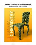 Student Solutions Manual for General Chemistry: Atoms First 2nd edition by Topich, Joseph, Topich, Ruth, McMurry, John E. (2013) Paperback