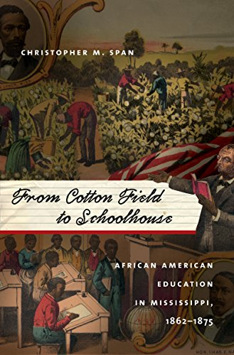 From Cotton Field to Schoolhouse: African American Education in Mississippi, 1862-1875