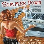 Simmer Down: A Gourmet Girl Mystery, Book 2 | Jessica Park,Susan Conant