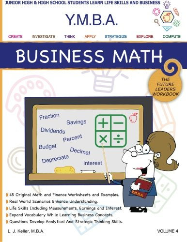 YMBA Business Math: YMBA Learning Workbook Series -Business Math and Useful Life Skills (Youth Master of Business Administration (Ymba))