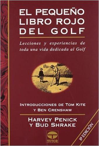 Pequeno Libro Rojo del Golf, El - 8b: Ed. Rustica Spanish ...