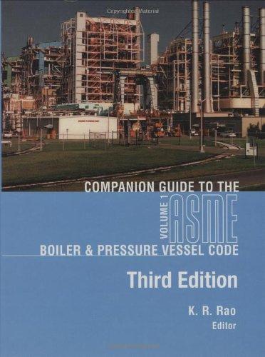 Companion Guide to the ASME Boiler and Pressure Vessel Code, Third Edition, Volume 1 (Companion Guide to the ASME Boiler & Pressure Vessel Code)