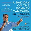 A Bad Day on the Romney Campaign: An Insider's Account Audiobook by Gabriel Schoenfeld Narrated by Don Hagen